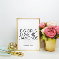 Elizabeth Taylor Quote Big Girls Need Big Diamonds Printed on Antique Quote Printable GIft for her Gift Women Inspirational print Girly art