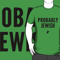 Probably Jewish | FreshTS by FreshThreadShop