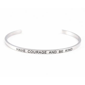 Have Courage and Be Kind Stainless Steel Cuff Bracelet