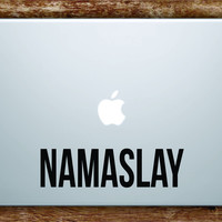 Namaslay Laptop Decal Sticker Vinyl Art Quote Macbook Apple Decor Namaste Mandala Yoga Funny Quote