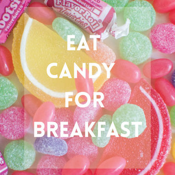 Quote Art // cake for breakfast, sweet quote, fine art photo, candy quote, pink poster, candy photo, quote poster, photography, quote print