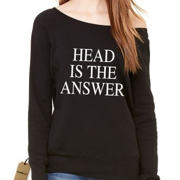 Head Is The Answer Slouchy Off Shoulder Oversized Sweatshirt