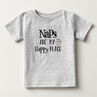 Funny Quote: Naps are my Happy Place Baby T-Shirt