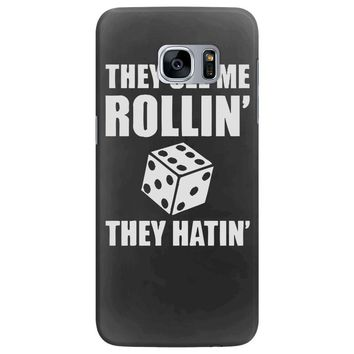 they see me rollin they hatin Samsung Galaxy S7 Edge