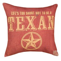 ''Life's Too Short'' Texas Throw Pillow (Red)