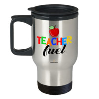 Teacher Fuel Funny Quote Stainless Steel Coffee Travel Mug