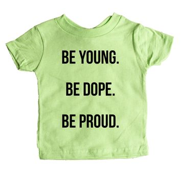 Be Young Be Dope Be Proud  Baby Tee