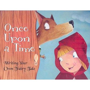 Once upon a Time: Writing Your Own Fairy Tale (Writer's Toolbox)