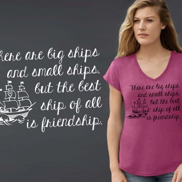 The Best Ship of All Is Friendship T-shirt