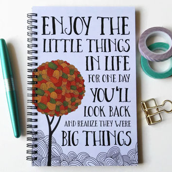 Writing journal, spiral notebook, sketchbook, inspirational quote, bullet journal blank lined grid - Enjoy the little things in life