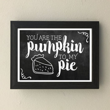 "Pumpkin Pie Love Printable - ""You Are the Pumpkin to My Pie"""