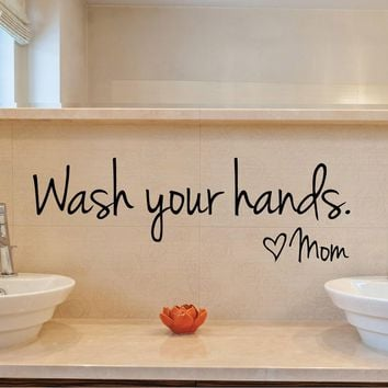bathroom wall stickers -- Wash Your Hands Love Mom - Waterproof  Art Vinyl decal bathroom wall decor 1Pc