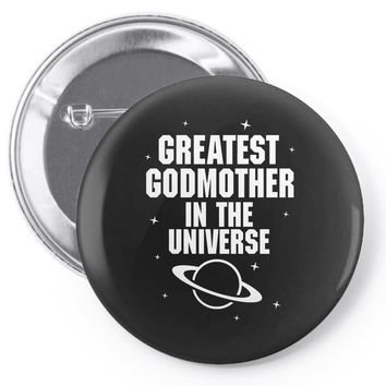 Greatest Godmother In The Universe Pin-back button