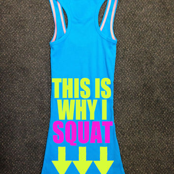 This Is Why I Squat Gym Tank Top Racerback by sunsetsigndesigns