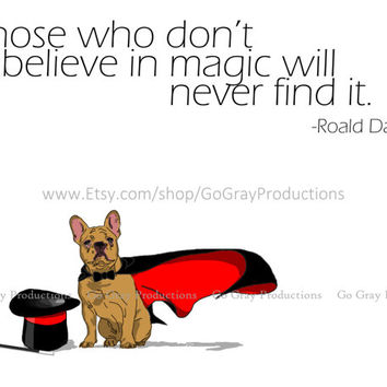 French Bulldog 8x10 Poster - JPEG Download - Magician Dog with Cape, Wand & Top Hat - Magic Quote - Wall Decor - Pet Lovers Gifts