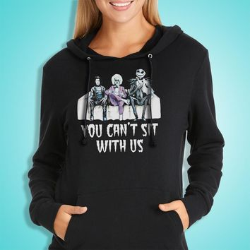 Tim Burton You Cant Sit With Us Women'S Hoodie
