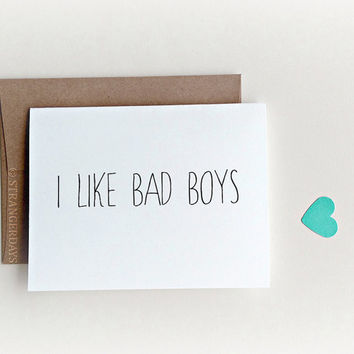 I like bad boys, I like you card, boyfriend card, husband card, love card, Valentine's Day Card, Thinking of you, Bad Boys, Naughty Card