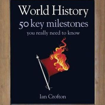 World History: 50 Things You Really Need to Know