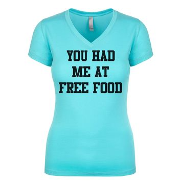 You Had Me At Free Food Women's V Neck