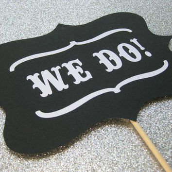 We Do Wedding Sign Photo Booth Props by olivetreemonograms