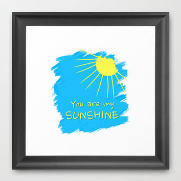 You are my sunshine Framed Art Print by Sunshine Inspired Designs