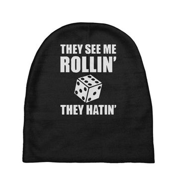 they see me rollin they hatin Baby Beanies