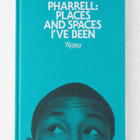Pharrell: Places and Spaces I've Been By Pharrell Williams | Urban Outfitters