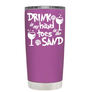 Drink in my Hand Toes in the Sand on Light Violet 20 oz Tumbler Cup