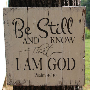Be still and know that I am God hand painted pallet wood sign