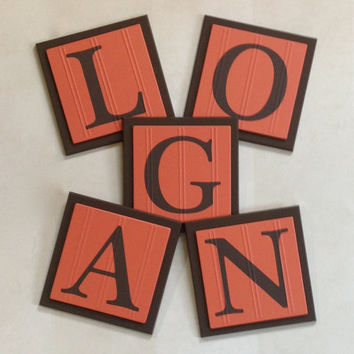 Orange and Brown Baby Nursery Name Wall Letters Room / Wall Decor, 6 x 6 Personalized Wooden Plaques for LOGAN, Custom Children's Gift Ideas