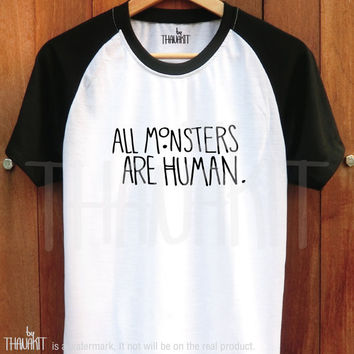 All monster are human TShirt - American Horror Story Tee Shirt AHS Tee Shirts Size - S M L XL 2XL 3XL