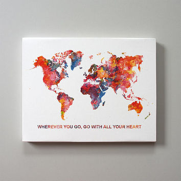 World Map Confucius Quote Wherever you go, go with all your heart Stretched Canvas Print