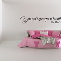 "YOU DON'T KNOW YOU'RE BEAUTIFUL ~ ONE DIRECTION: Best Priced Decal WALL DECAL, 5.5"" X 28"""