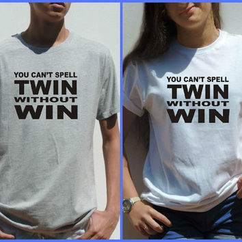You can't spell TWIN without WIN T Shirt Unisex Papa and mama shirt Twin mom shirt pregnancy announcement unisex Top