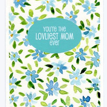 Mothers day loveliest Mom Ever greeting card, retro watercolor floral, romantic gift card, for mom