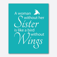 Typgography Wall Art - A woman withut her sister is like a bird without wings - 8 x 10 print - SIster Gift - Inspiration