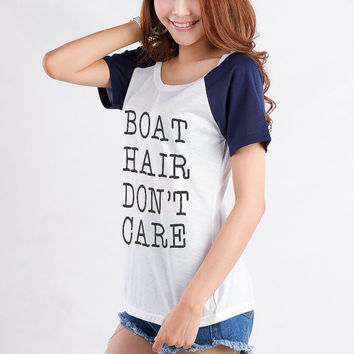 Boat Hair Don't Care T-Shirts Teen Shirts TShirt T Shirt Raglan Tee Shirts Women Tops