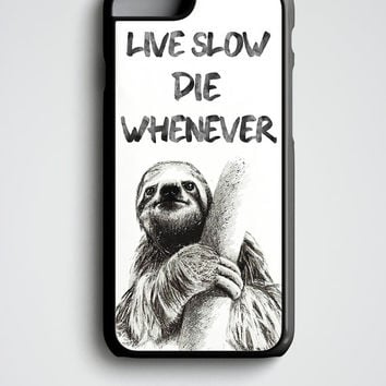 Sloth iPhone 6S Case, Sloth iPhone 6 Case, Sloth iPhone Case, iPhone 6 Plus Case, Sloth iPhone SE Case, Live slow die whenever, Gift for her