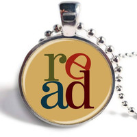 Book Lovers Necklace, Read Pendant, Book Jewelry, Librarian Jewelry, Word Jewelry, Glass Art Pendant, Picture Pendant (GP024)