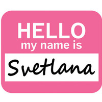 Svetlana Hello My Name Is Mouse Pad
