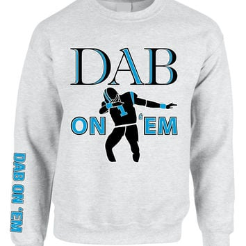 Dab on em Cam Newton Big Will women Sweatshirt