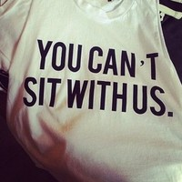 """""""You Can't Sit With Us"""" Crop Top"""