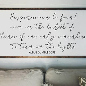 Happiness Can Be Found Dumbledore Quote Large Wood Farmed Sign | Harry Potter Quote |  Wood Signs | Wall Decor | Wall Art | 24x48