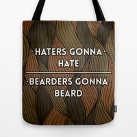 Haters gonna hate | Bearders gonna beard Tote Bag by Beardy Graphics