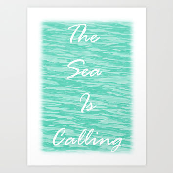 The Sea Is Calling - Sea Green Art Print by Moonshine Paradise