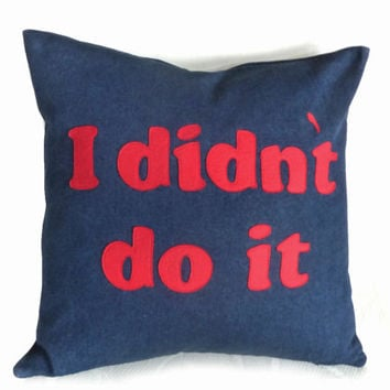 Dorm Decor Word Pillow, Funny Man Cave or Teens Pillow Cover, I Didn't Do It, Text Message, Decorative Couch or Sofa Accent    20x20