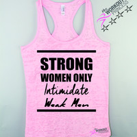 Strong Women Only Intimidate Weak Men