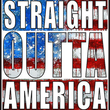 Straight Outta America by straightoutta