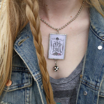 "Gypsy Soul Pendant Necklace, Soldered Glass Jewelry ""Blame My Gypsy Soul"" with Bohemian Boho Vintage Textile print"