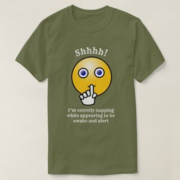 Secretly Napping -- FunStyle Tee Shirt